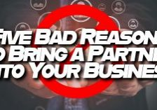 Business-Five-Bad-Reasons-to-Bring-a-Partner-Into-Your-Business_